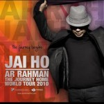"AR Rahman's ""Jai-Ho-Journey Home Tour"" commenced"