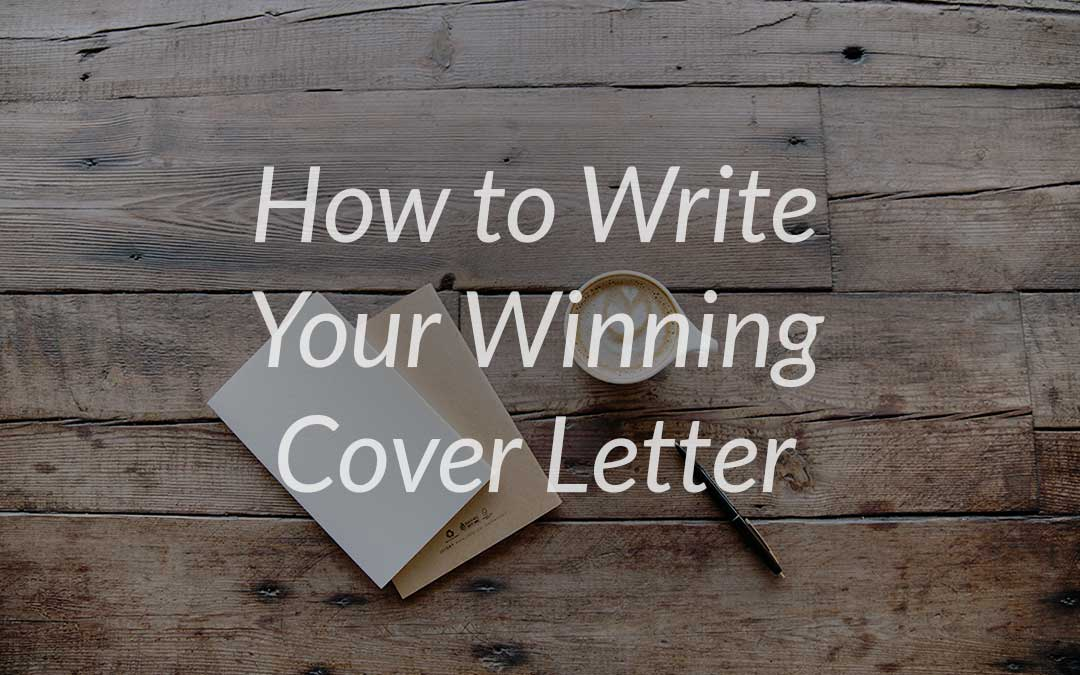 How to Write Your Winning Cover Letter