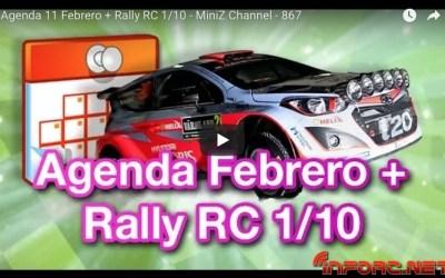 MiniZ Channel 867 - Agenda 11 Febrero + Rally RC 1/10