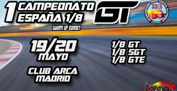 19 y 20 de Mayo - Primera prueba Campeonato de España 1/8 GT en ARCA, Madrid