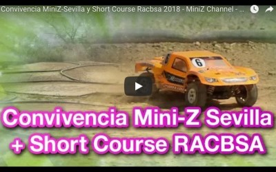 Video - MiniZ Channel 881, Convivencia MiniZ-Sevilla y Short Course Racbsa 2018