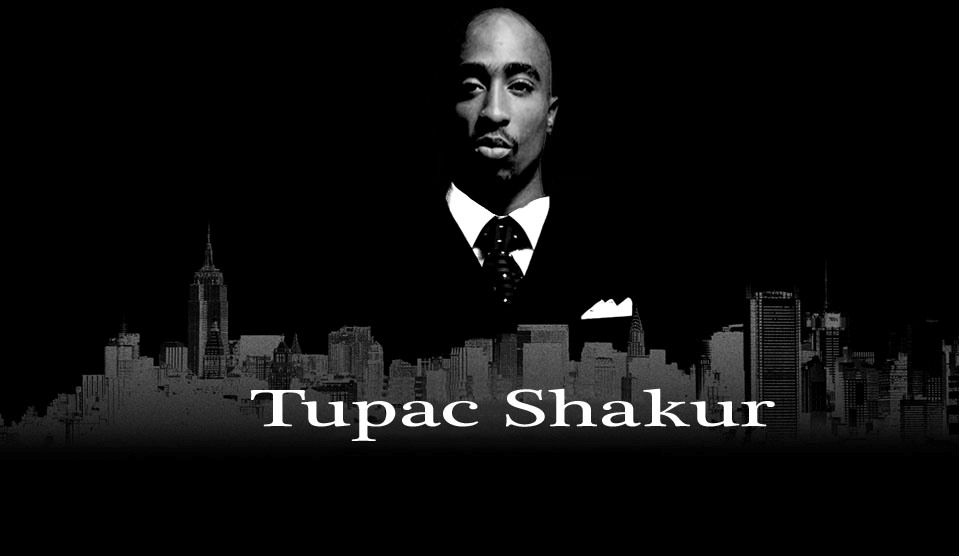Tupac Shakur June 16 1971 September 13 1996 What is Your
