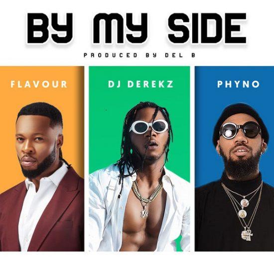 New Music: Flavour x DJ Derekz x Phyno – By My Side