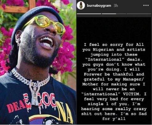 5cc901a1534cd - 'I feel sorry for Nigerian artistes with international deals' – Burna Boy's shocking revelation