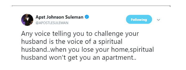 'Any voice telling you challenge your husband is that of your spiritual husband' - Apostle Suleman