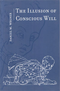 The Illusion of Conscious Will, 2002