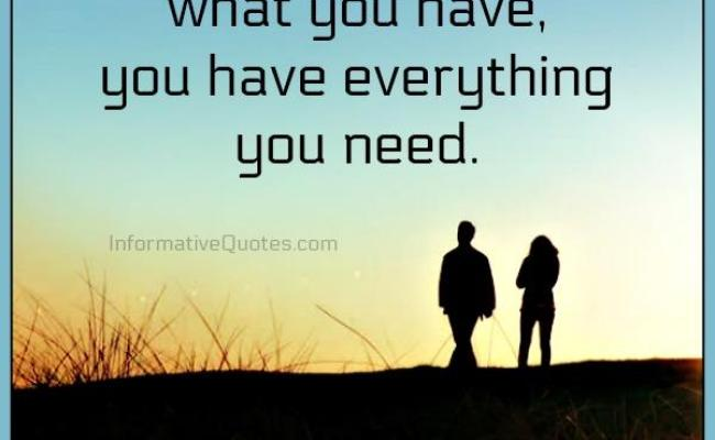 When You Love What You Have You Have Everything You Need Informative Quotes