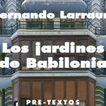 Presentan 'Los jardines de Babilonia', de Fernando Larrauri