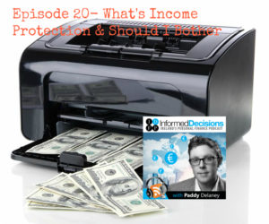 Podcast #20 – What is Income Protection & Should I Bother??