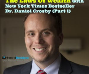Podcast #28: New York Times Best Seller- Dr. Daniel Crosby on 'The Laws of Wealth' (Part1)