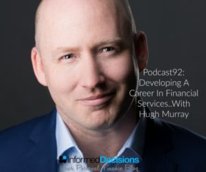 Podcast92: Develping A Career in Financial Services….with Hugh Murray