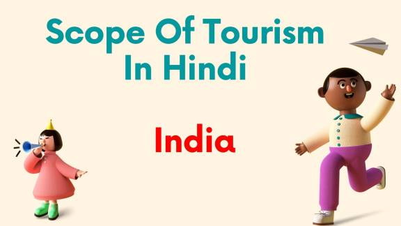 Scope Of Tourism In Hindi - India