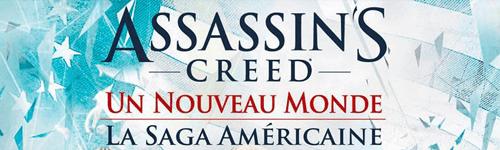 Bannière Assassin's Creed - Un Nouveau Monde : La Saga Américaine