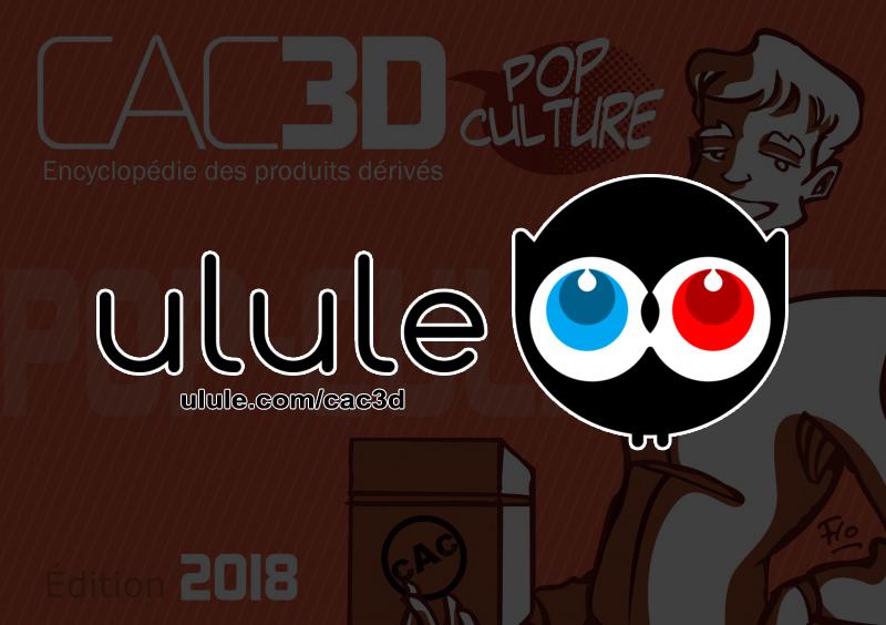 CAC3D Pop-Culture (ed. 2018) : Projet Ulule