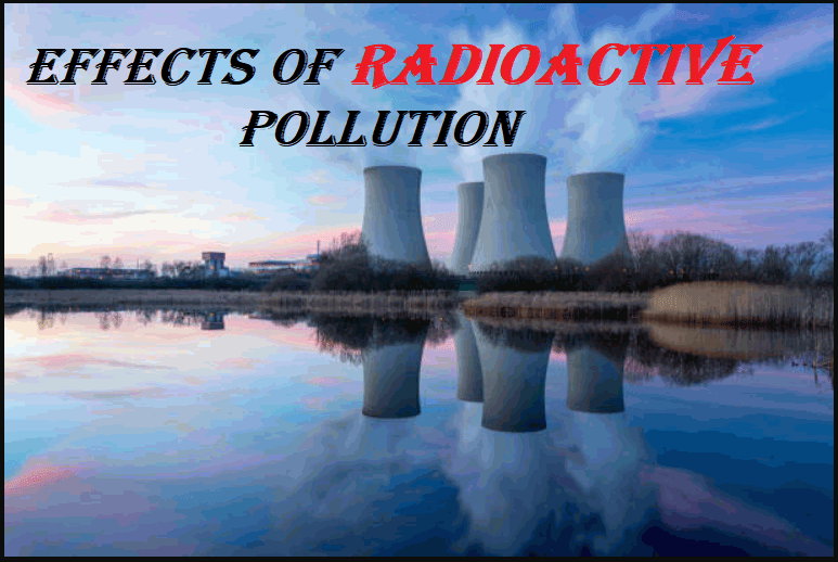 RADIOACTIVE POLLUTION EFFECTS