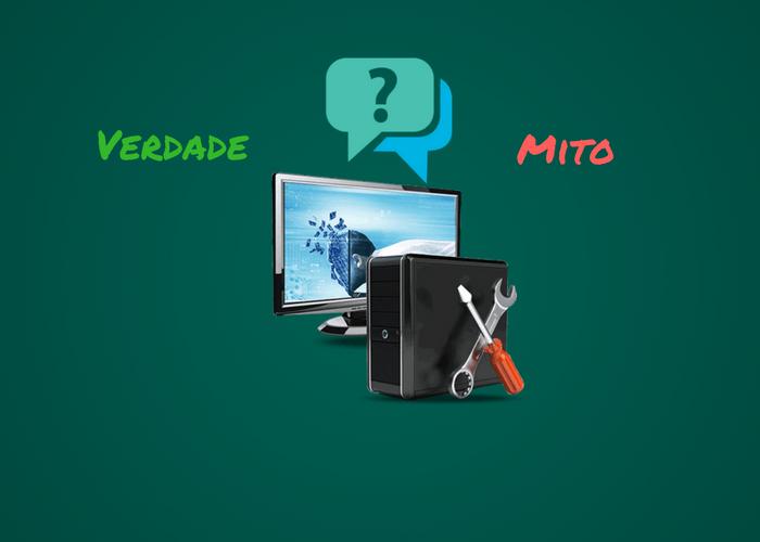 Verdade e Mito sobre o computador - Saiba o que é verdade e o que é mito sobre o uso do Computador.