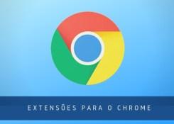 8 extensões do Google Chrome que todo blogueiro deveria ter.