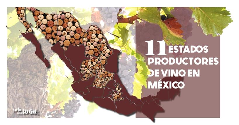 11 Estados productores de vino en México