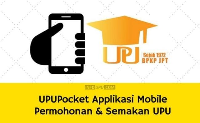 Upupocket Applikasi Mobile Permohonan Semakan Upu Info Upu