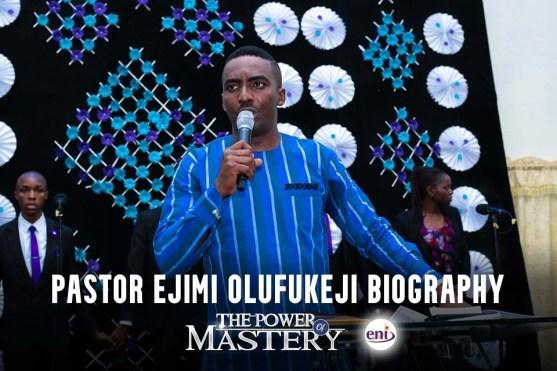 Pastor Ejimi Olufukeji Biography