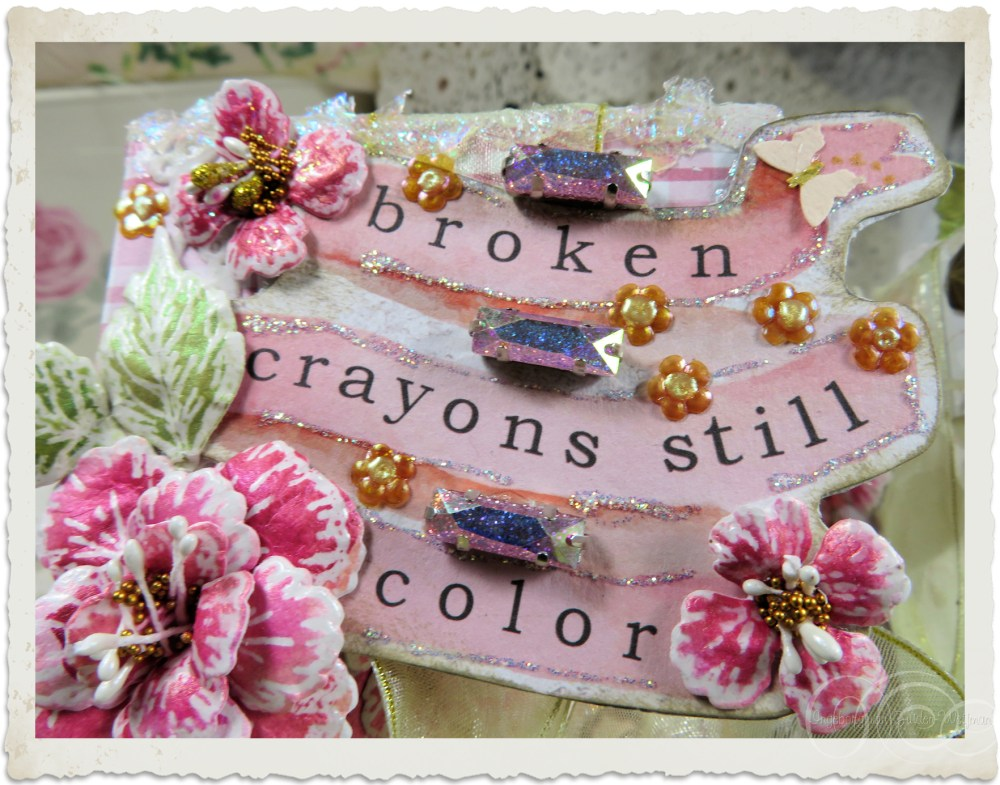 Broken crayons still color wordart and pretty pink paper flowers