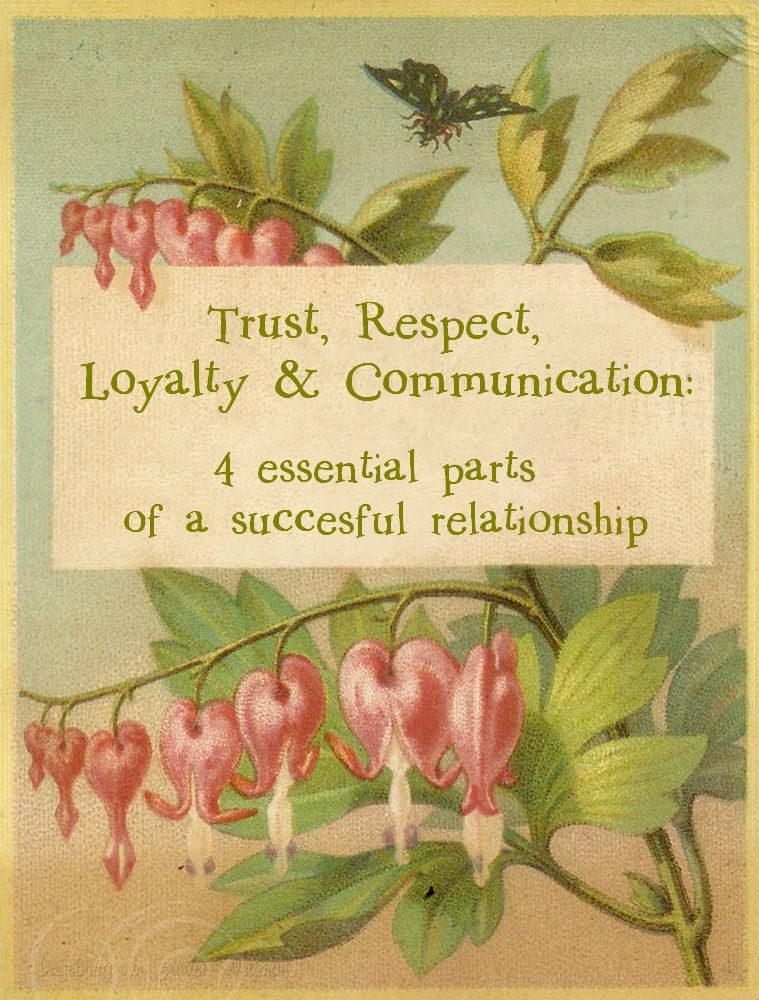 Trust respect loyalty and communication
