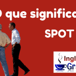 Aprenda o Phrasal verb – SPOT ON
