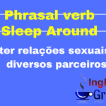 Aprenda o Phrasal verb Sleep Around