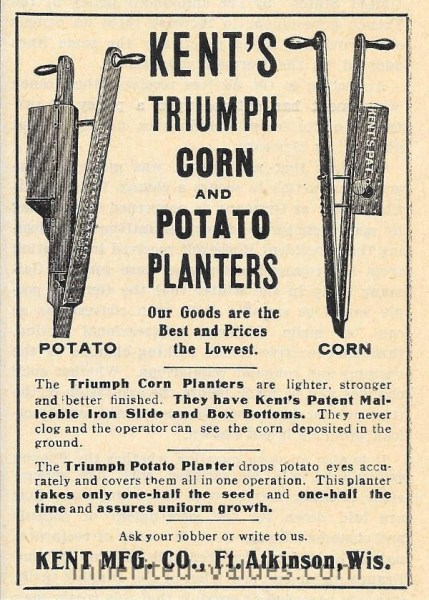 1907 KENT TRIUMPH CORN PLANTER & POTATO PLANTER AD FORT ATKINSON WI WISCONSIN