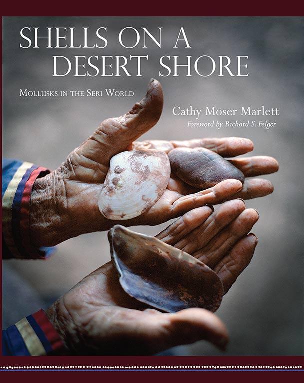SHELLS ON A DESERT SHORE: MOLLUSKS IN THE SERI WORLD