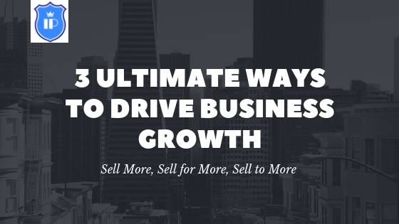 3 Ultimate Ways to Drive Business Growth