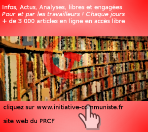 Informations, actus, analyses : + de 3500 articles gratuits sur initiative-communiste.fr Mode d'emploi !