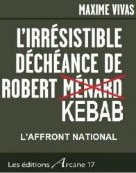 Béziers : « L'irrésistible déchéance de Robert Kebab » – Maxime Vivas