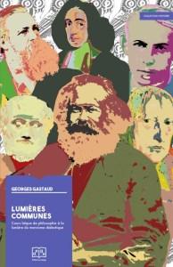 Lumières Communes : cours de philosophie [Georges Gastaud] [pré-commande]