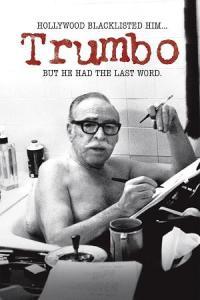 DALTON TRUMBO:  un  film sur le totalitarisme capitaliste et la répression anti communiste à Hollywood