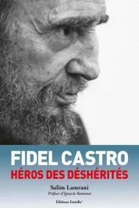 Fidel Castro, héros des deshérités