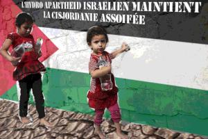 L'hydro-apartheid israélien maintient la Cisjordanie assoiffée !