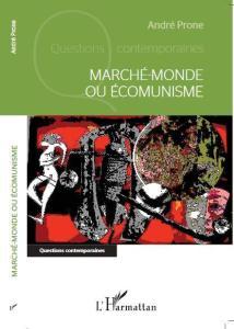 #livre Marché monde ou Ecomunisme – André Prone #ecologie #communisme