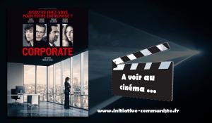 #cinéma : Corporate – plongée dans la machine à broyer les hommes, le capitalisme