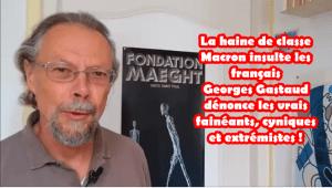 #vidéo : La haine de classe Macron : fainéant cynique et extrémiste – par Georges Gastaud
