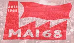 2018 : célébrons les 50 ans de mai 68