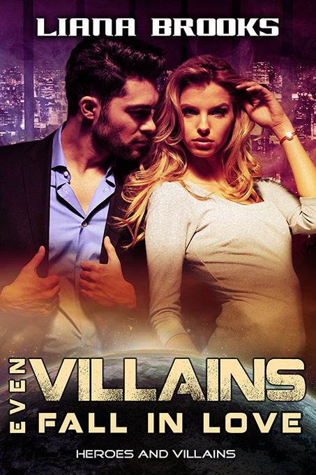 Even Villains Fall In Love (Heroes & Villains #1)