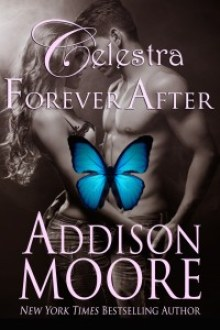 Release Day with Giveaway (and Logan POV)! Celestra Forever After by Addison Moore