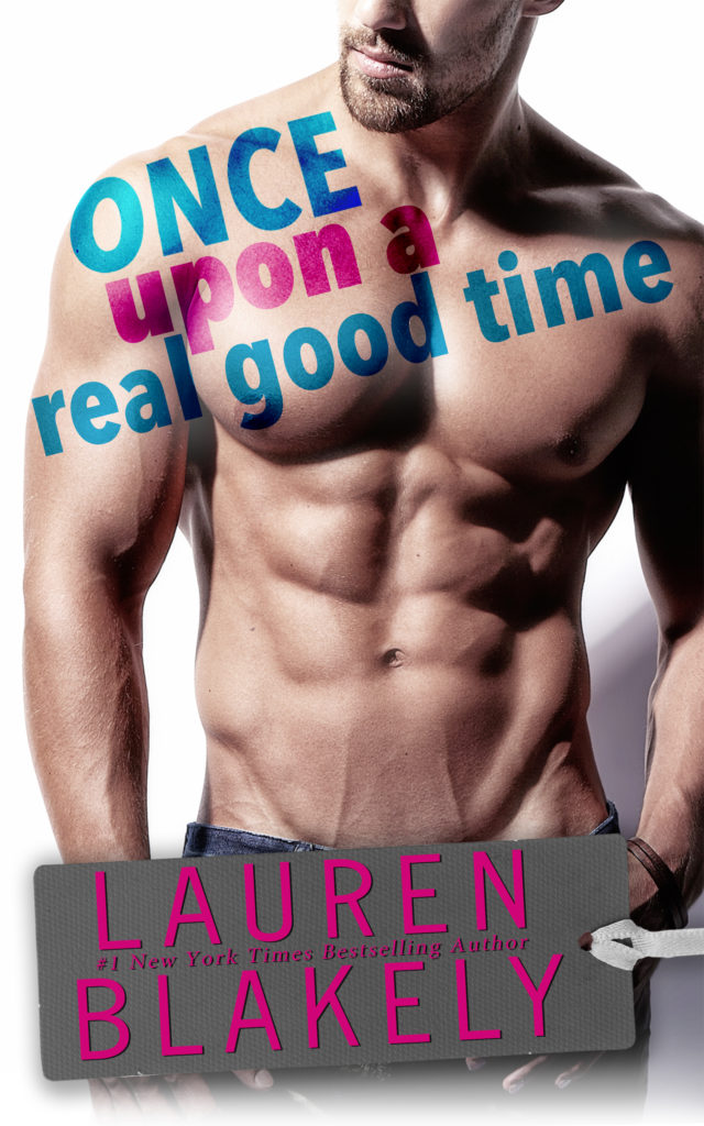 OnceUponARealGoodTime cover 640x1024 Once Upon a Real Good Time by Lauren Blakely