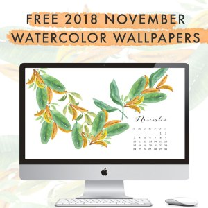 Grab my free 2018 November watercolor wallpapers on the blog now with both dated and undated versions for phones and desktops. - Inkstruck Studio