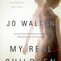 Book Review: My Real Children by Jo Walton