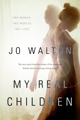 Book Cover: My Real Children by Jo Walton
