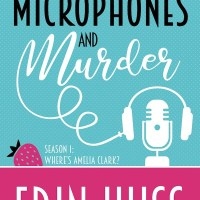 Microphones and Murder by Erin Huss