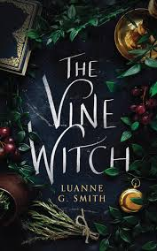 The Vine Witch (Vine Witch, #1) by Luanne G. Smith