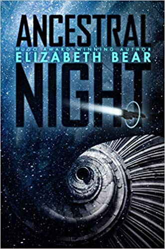 Book Cover: Ancestral Night by Elizabeth Bear